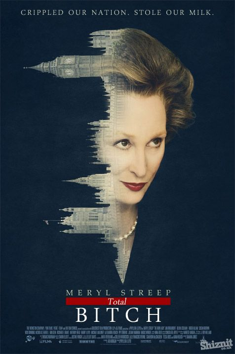 brutally honest movie poster: The Iron Lady