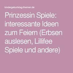 Prinzessin Spiele: interessante Ideen zum Feiern (Erbsen auslesen, Lillifee Spiele und andere)