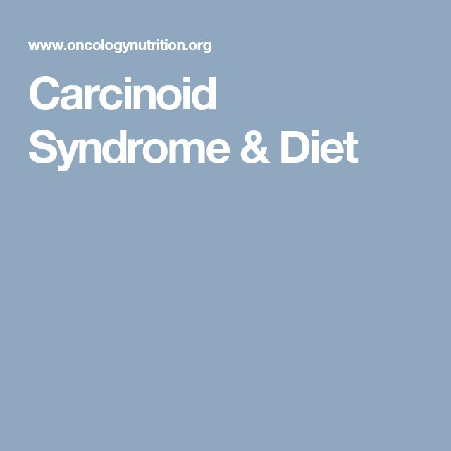Carcinoid Syndrome & Diet