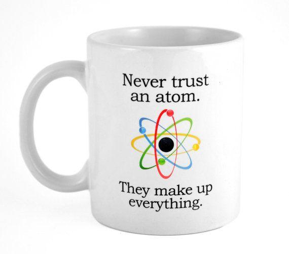 Science Coffee or Tea Mug  Never trust an by NeuronsNotIncluded, $12.00