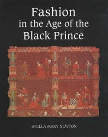 Fashion in the Age of the Black Prince (Stella Mary Newton) 9780851157672 - Boydell & Brewer