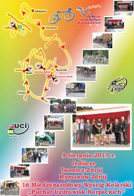 """9 sierpnia (niedziela) odbędzie się XVI edycja wyścigu kolarskiego """"Puchar Uzdrowisk Karpackich"""" na trasie Jedlicze - Iwonicz Zdrój - Rymanów Zdrój, szczegóły na plakacie:"""