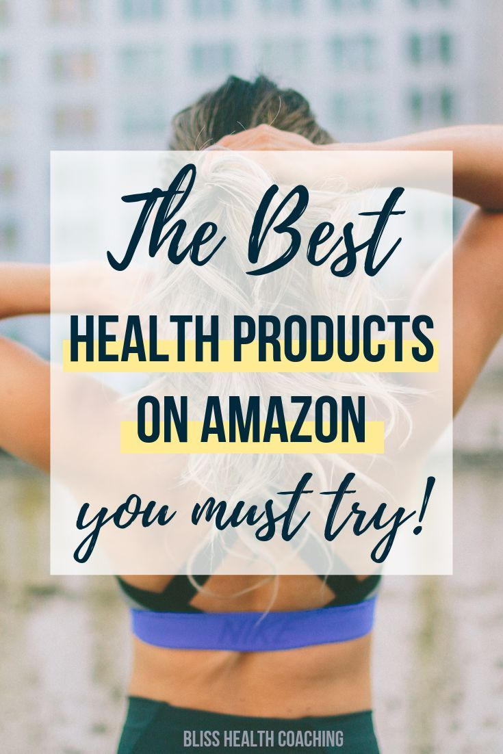 The Best Health Products On Amazon You Must Try Health Coach