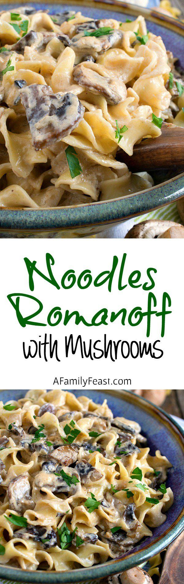Noodles Romanoff with Mushrooms - A modern update on the classic Noodles Romanoff dish. Delicious and creamy!