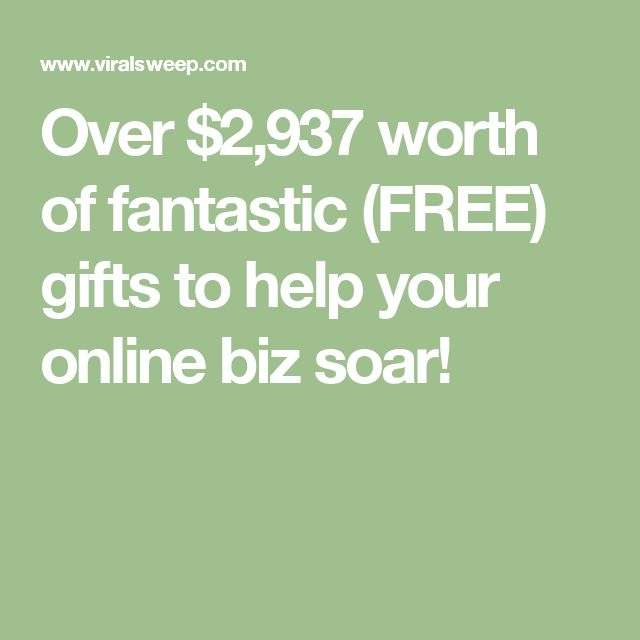 Over $2,937 worth of fantastic (FREE) gifts to help your online biz soar!