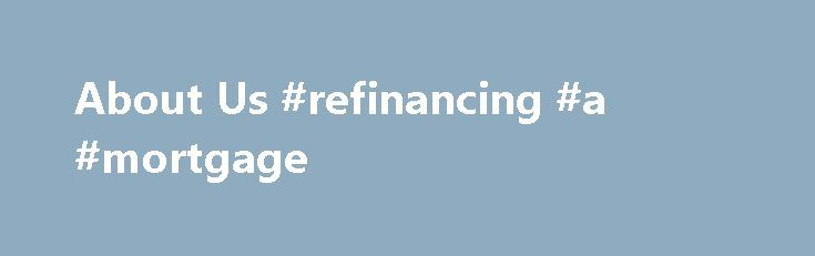 About Us #refinancing #a #mortgage http://mortgage.remmont.com/about-us-refinancing-a-mortgage/  #cornerstone mortgage # About Us Cornerstone Mortgage Group, LLC. is an Atlanta, GA based mortgage company that separates itself from the competition through its high quality service. Our mission is to provide 'Raving Fan' customer service in every aspect of the lending experience. Our company is considered mid-sized which means we have the resources of a large lender but not the feel of a big…