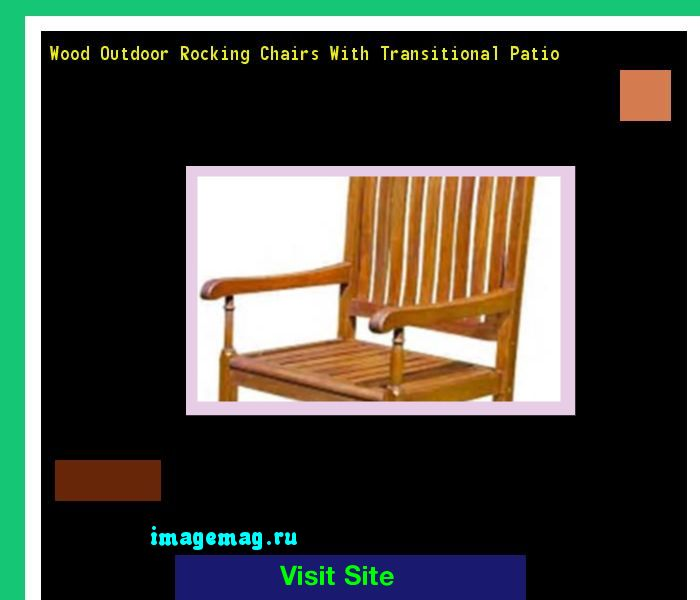 Wood Outdoor Rocking Chairs With Transitional Patio 193136 - The Best Image Search