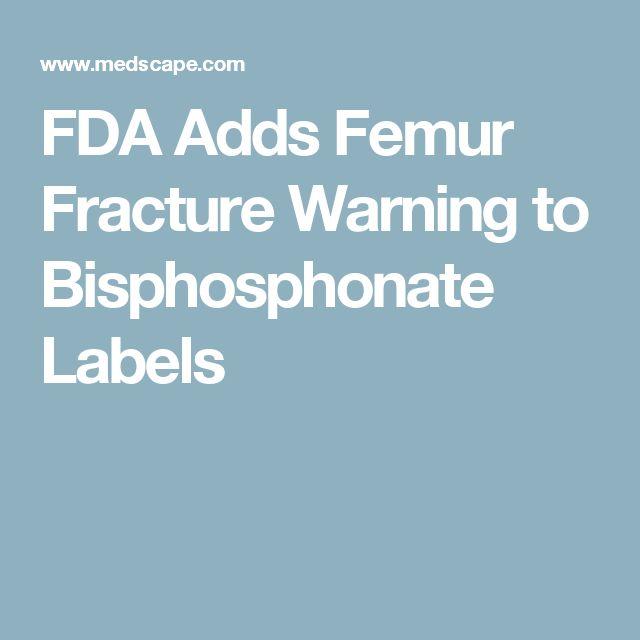 FDA Adds Femur Fracture Warning to Bisphosphonate Labels