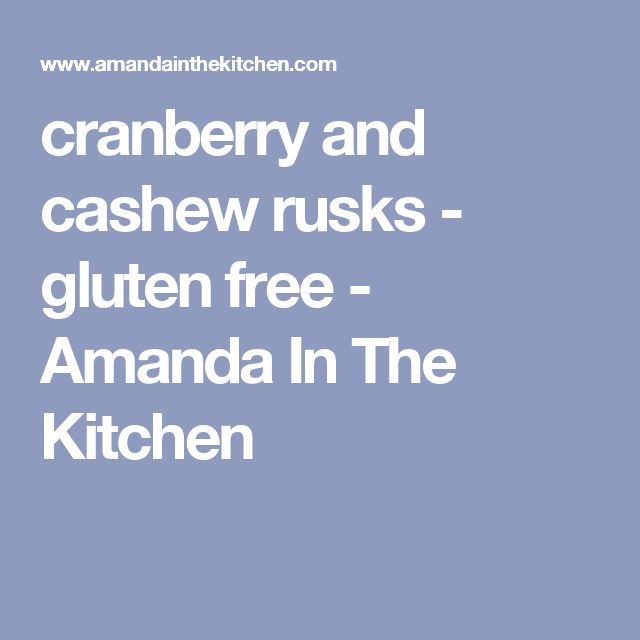 cranberry and cashew rusks - gluten free - Amanda In The Kitchen