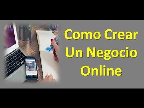 como crear un negocio online- como crear mi propio negocio online | como...