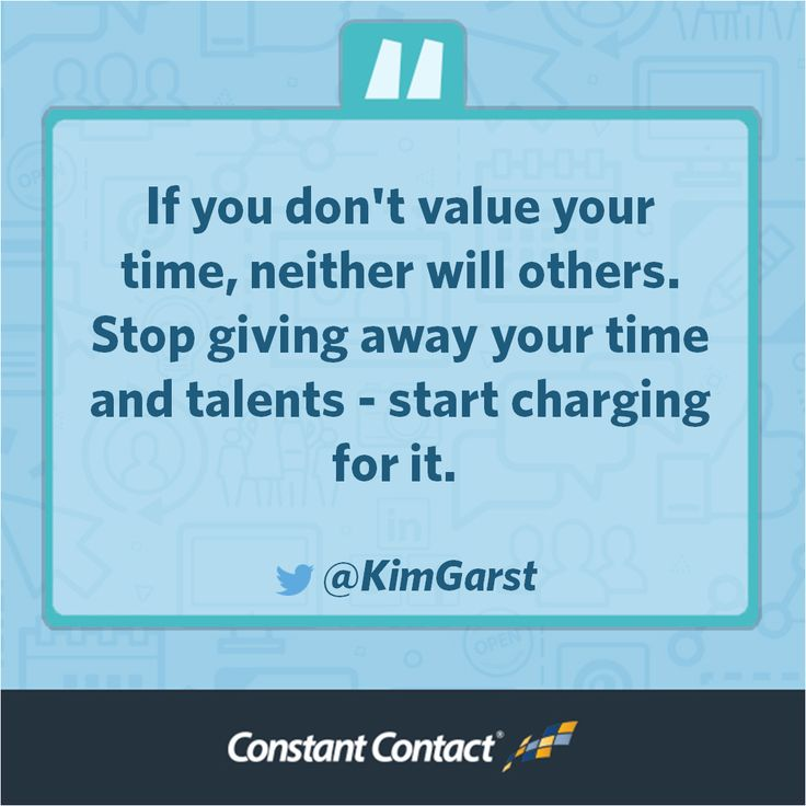 Superior If You Donu0027t Value Your Time, Neither Will Others. Stop Giving Away Your  Tie And Talents.