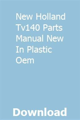 New Holland Tv140 Parts Manual New In Plastic Oem New Holland