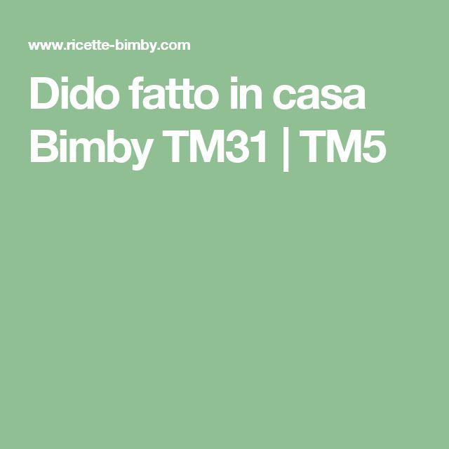 Dido fatto in casa Bimby TM31   TM5