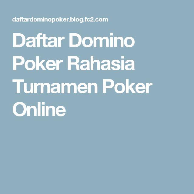 Daftar Domino Poker  Rahasia Turnamen Poker Online