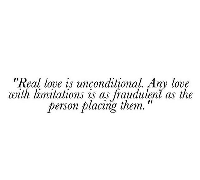 Conditional Love isn't worth it no matter how much you can love the person. Don't settle or be complacent.