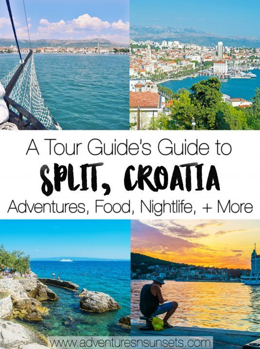 a tour guide's guide to split, croatia- adventures, day trips, nightlife, food, drink, restaurants, and sunsets!