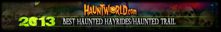 2013 Hauntworld.com Best Haunted Hayrides / Haunted Trail headkess Horseman hayride