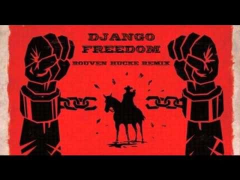 Django Unchained - freedom [Rouven Hucke Remix]