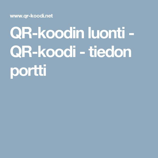 QR-koodin luonti - QR-koodi - tiedon portti