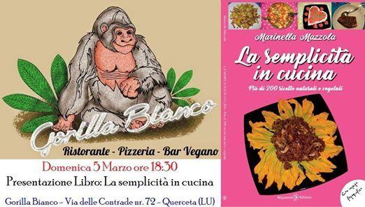 Presentazione libro di ricette Da Ristorante Pizzeria Gorilla Bianco a Querceta