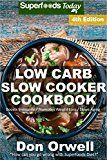 Free Kindle Book -   Low Carb Slow Cooker Cookbook: Over 115+ Low Carb Slow Cooker Meals, Dump Dinners Recipes, Quick & Easy Cooking Recipes, Antioxidants & Phytochemicals, ... Cookbook Weight Loss Transformation 4)