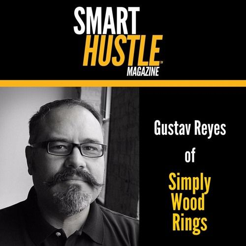 Smart Hustle Magazine Interview- Gustav Reyes of Simply Wood Rings by SmartHustle