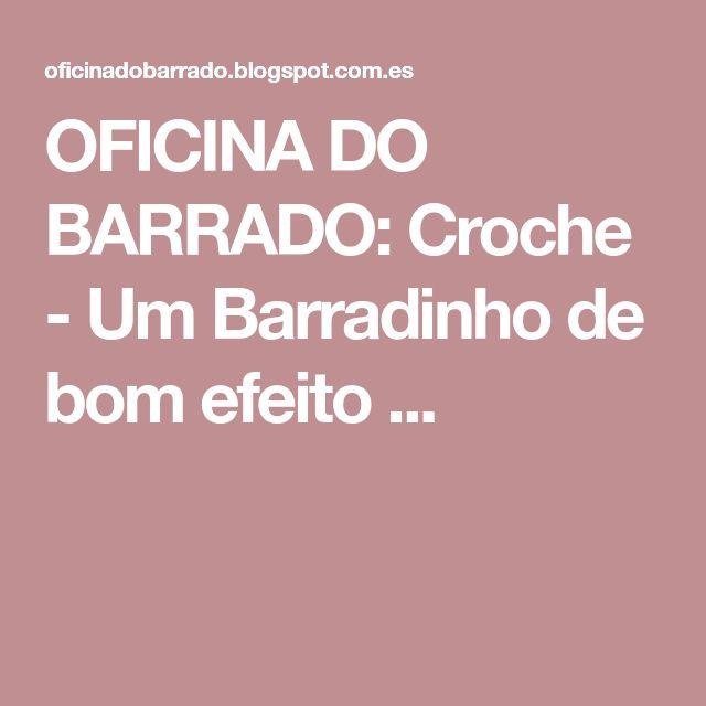 OFICINA DO BARRADO: Croche - Um Barradinho de bom efeito ...