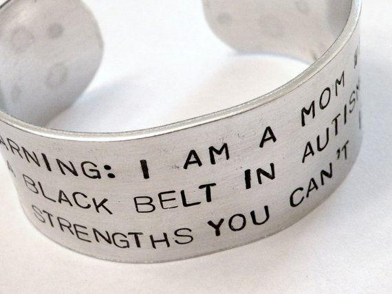 Autism Mom Bracelet - love it!Cuffs Bracelets, Autism Awareness, Blackbelt, Black Belts, Mom Black, Warning Autism, Belts Strength, Autism Mom, Stamps Warning