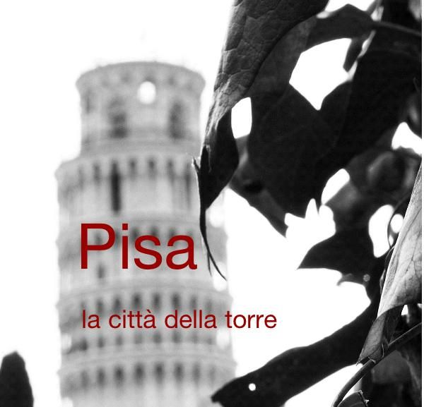 Pisa, the city of the tower