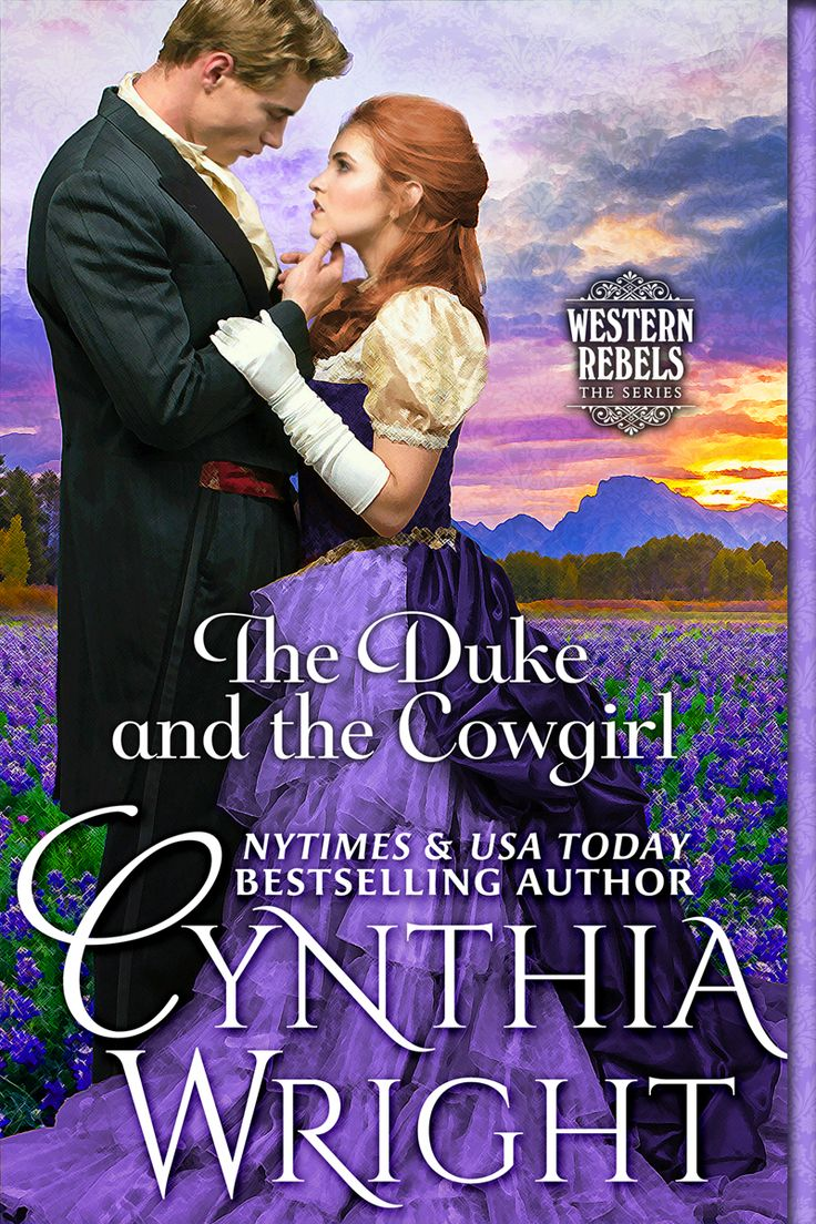 The Duke and the Cowgirl - in which a Wild West beauty and an English Duke fall inconveniently in love!