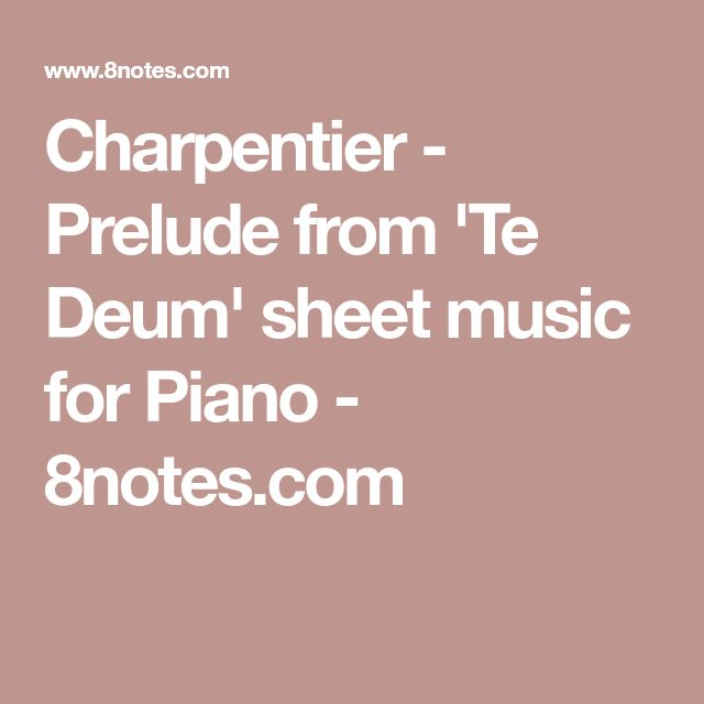 Charpentier - Prelude from 'Te Deum' sheet music for Piano - 8notes.com