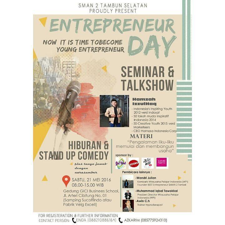 """BEST ENTREPRENEUR SMAN 2 TAMBUN SELATAN & WIRAUSAHA PELAJAR INDONESIA (WPI) CHAPTER KABUPATEN BEKASI PROUDLY PRESENT - ENTREPRENEUR DAY FESTIVAL dalam rangka HARDIKNAS & HARKITNAS 2016 (Seminar Motivation - Hypnotheraphy Marketing- Coaching Business - Stand Up Comedy - Praktek Total Jadi Pengusaha - Bazaar - Workshop 2016  """"HYPNOPRENEUR-SOCIOPRENEUR (Mengubah Mindset atau Pola Pikir Menjadi Pengusaha Muda Sukses dan Mulia untuk kemajuan Bangsa)  MENGHADIRKAN PEMBICARA-PEMBICARA HEBAT…"""