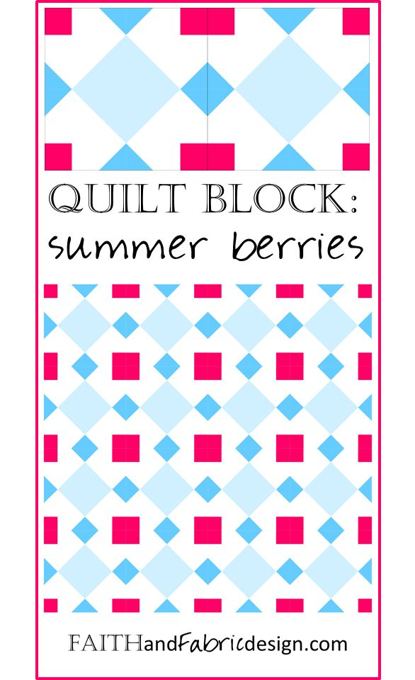 Quilt Block: Summer Berries – Free Quilt Block Pattern – Faith and Fabric
