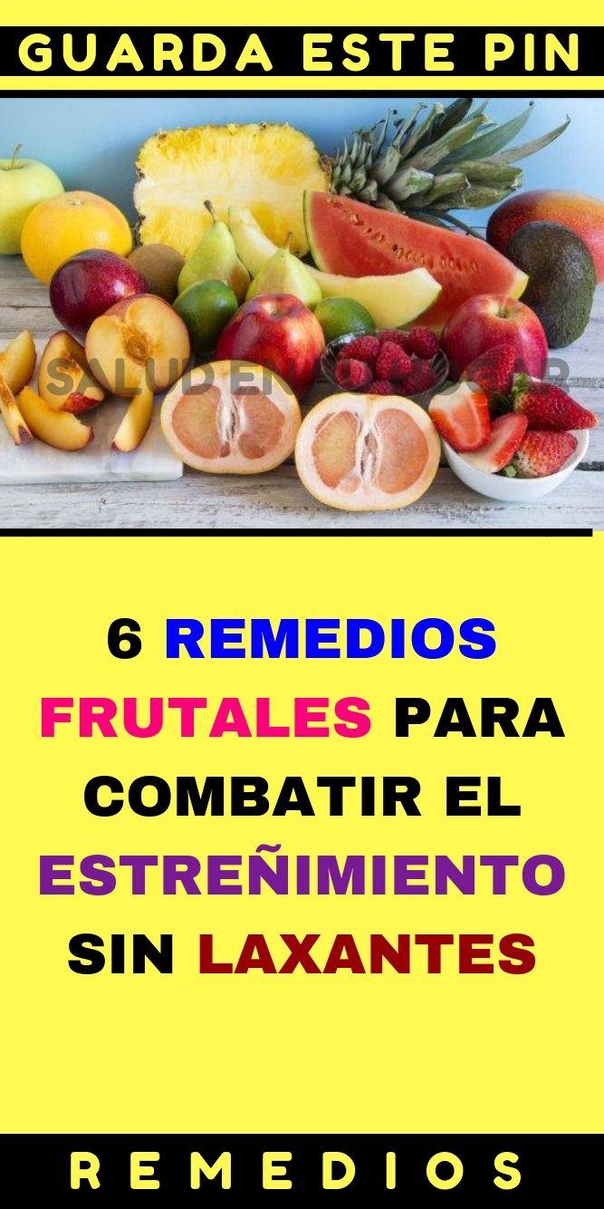 6 Remedios Frutales Para Combatir El Estreñimiento Sin Laxantes Dieta Frutas Y Verduras Frutas Y Verduras Laxantes