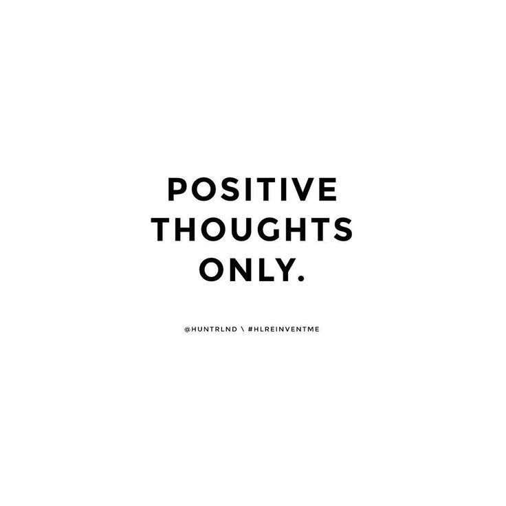 positive thoughts only