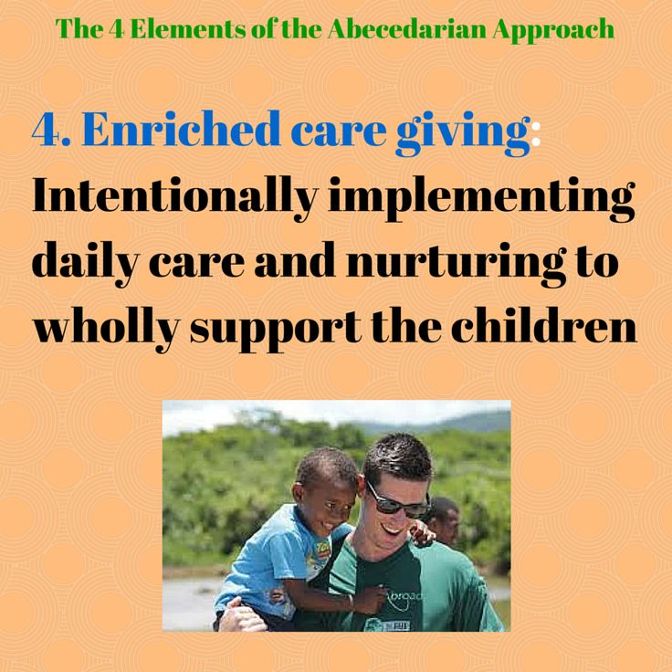 """It is the belief of the Abedecarian approach that enriched care giving cannot be separated from education, or viewed as non-correlating ideas. Care is seen as """"vital needs that support life and stimulate growth"""" (Sparling, 2010), that must be adjusted to each child's personal abilities, desires and background or home situation."""