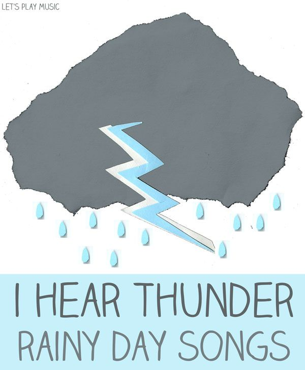 Let's Play Music : I Hear Thunder - Rainy Day Songs