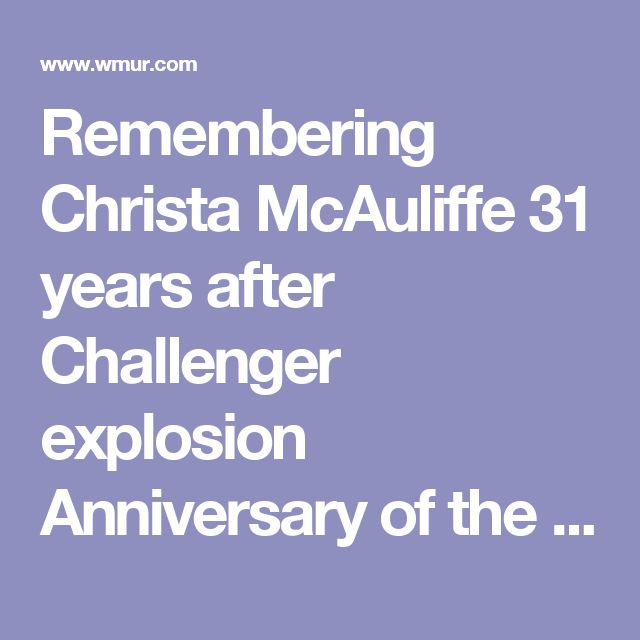 Remembering Christa McAuliffe 31 years after Challenger explosion  Anniversary of the Challenger explosion is Jan. 28