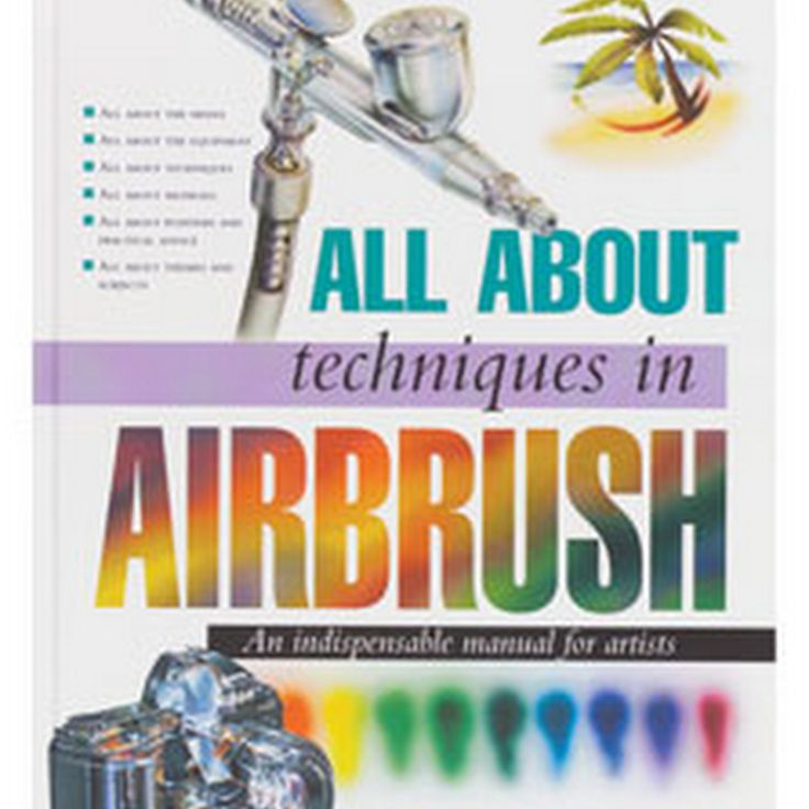 Learn How to Airbrush –Tips, Tricks and Techniques