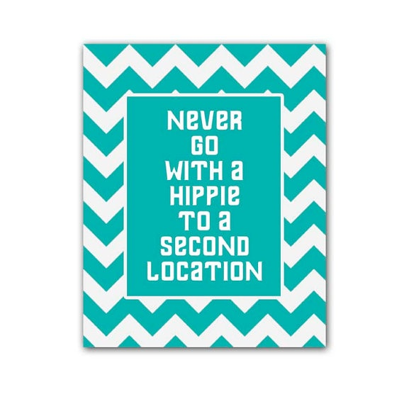 30 Rock Quote - Never Go With a Hippie to a Second Location