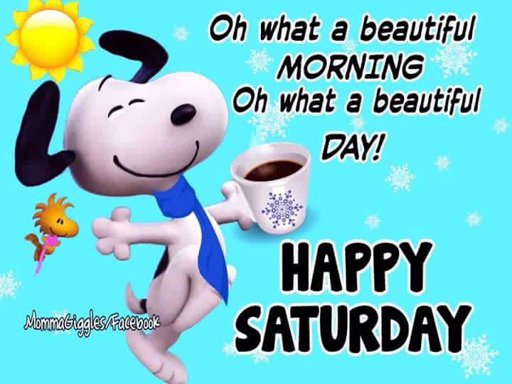 Oh What A Beautiful Morning Happy Saturday good morning saturday saturday quotes…