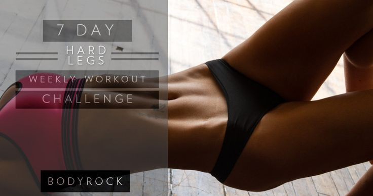 7 DAY HARD LEGS WEEKLY WORKOUT CHALLENGE