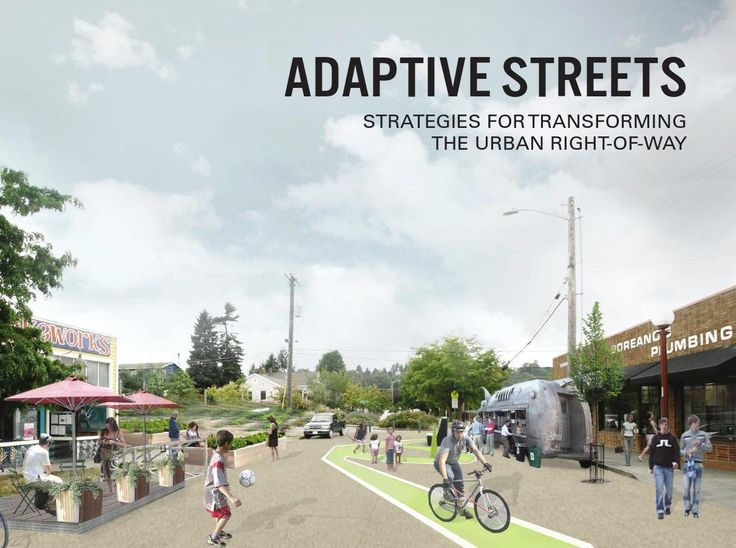 Adaptive Streets: Strategies for Transforming the Urban Right-of-Way…