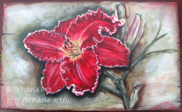 Brîndușa Art Daylily - painting on wood, acrylics. Crin de o zi - pictură pe lemn, culori acrilice.  #daylily #flowers #crin #flori #red #woodpainting
