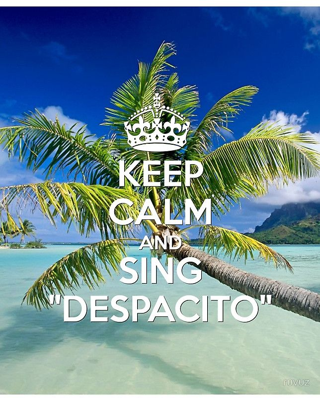 KEEP CALM AND SING DESPACITO on the BEACH
