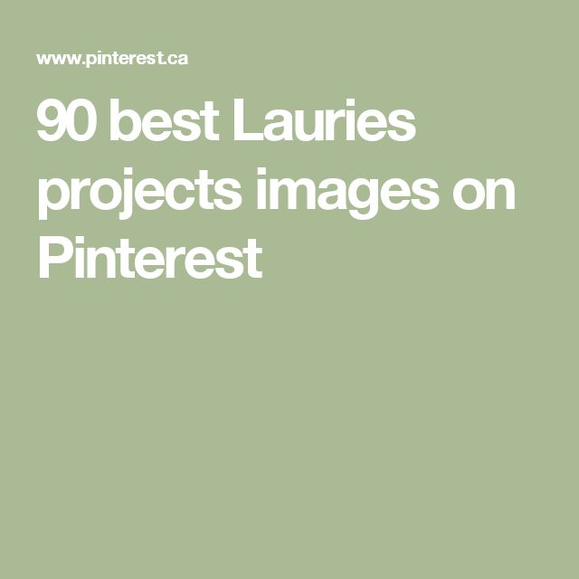 90 best Lauries projects images on Pinterest