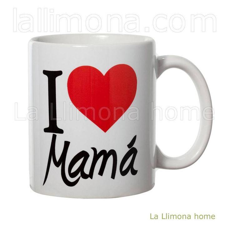 Taza con mensaje I love Mamá para un regalo personalizado. Alto: 9.50 cms. http://www.lallimona.com/online/tazas-con-mensaje/