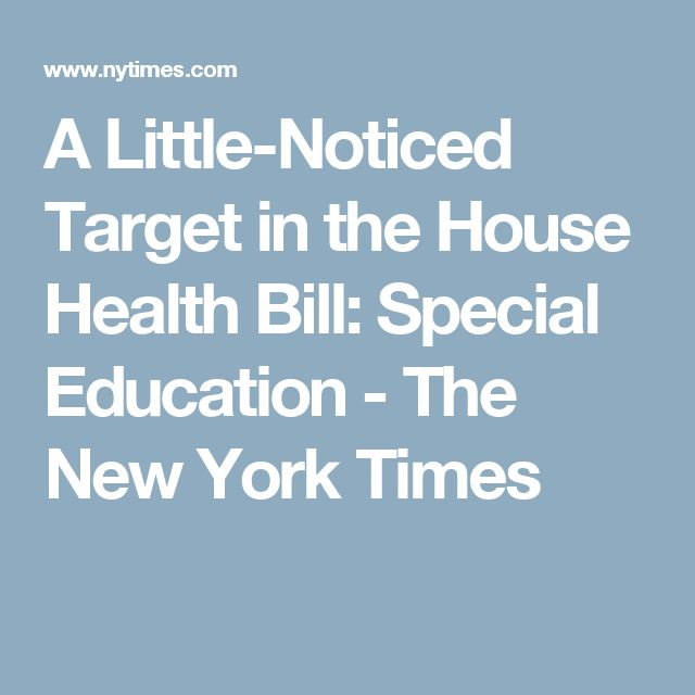 A Little-Noticed Target in the House Health Bill: Special Education - The New York Times