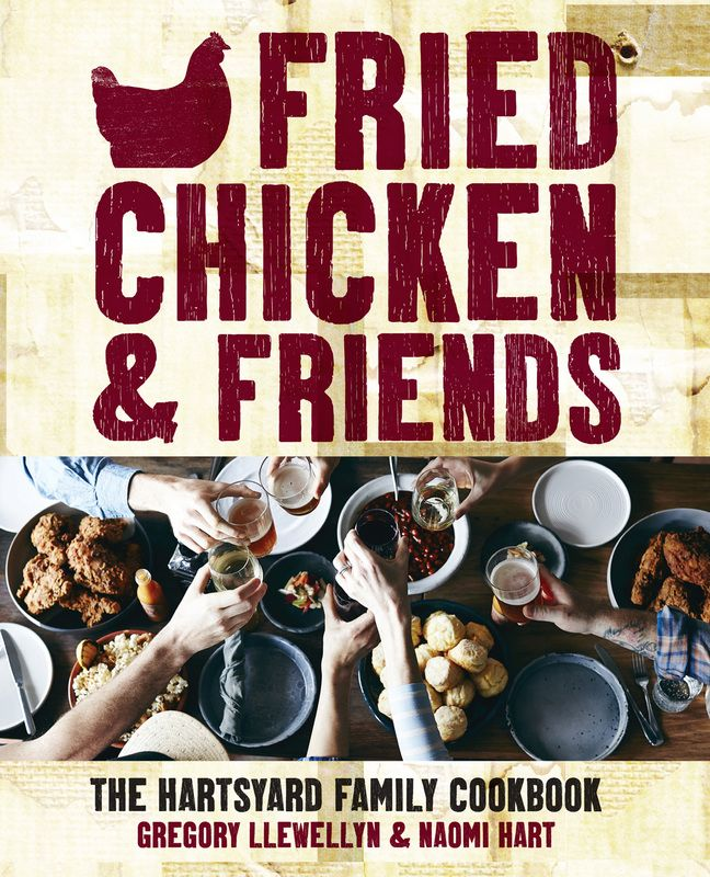 Fried Chicken & Friends by Gregory Llewellyn & Naomi Hart
