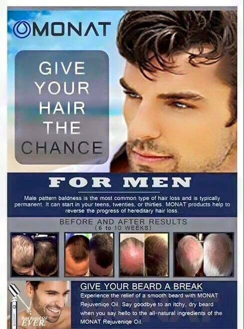 MONAT:  Men and Women regrow your hair.  30 day money back guarantee!  As long as the hair follicle is not dead you will experience regrowth.  With the MONAT guarantee you cannot go wrong!  What are you waiting for!  Monat has products and the opportunity